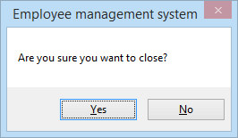 Are you sure you want to close?